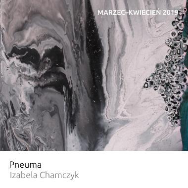 Wystawa Pneuma – Izabela Chamczyk