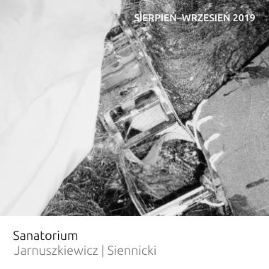 Wystawa Sanatorium – Jarnuszkiewicz, Siennicki