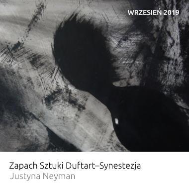 Wystawa Zapach Sztuki Duftart–Synestezja – Justyna Neyman
