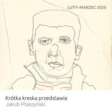Wystawa Krótka kreska przedstawia – Jakub Ptaszyński