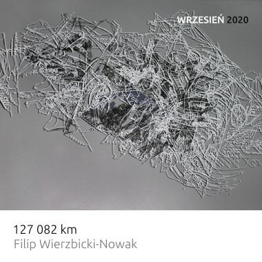 Wystawa 127 082 km – Filip Wierzbicki-Nowak