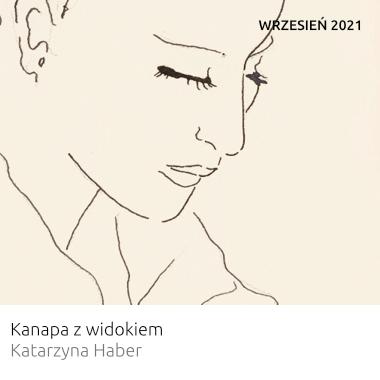 """Wrzesień 2021 - wystawa Katarzyny Haber """"Kanapa z widokiem"""""""